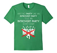 Aint No Party Like An Introvert Party Shirts Forest Green