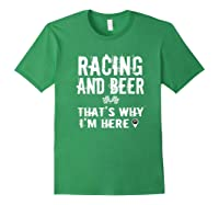 Race Car Track Apparel Racing And Beer That's Why I'm Here Shirts Forest Green