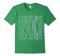 Bent But Not Broken Scoliosis Awareness Motivational Shirts Forest Green