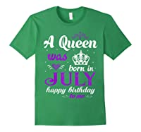 Queen Was Born In July Happy Birthday For Girl Shirts Forest Green