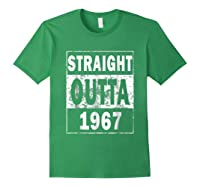 Straight Outta 1967 Funny 50th Birthday Gift Shirts Forest Green