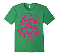 Love You Forever Shirts Forest Green
