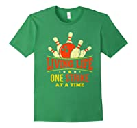 Living Life One Strike At A Time Bowlers Gift Shirts Forest Green