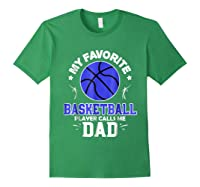 My Favorite Basketball Player Calls Me Dad Shirts Forest Green