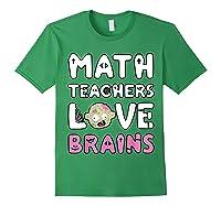 Math Teas Love Brains - Zombie Halloween T-shirt Forest Green