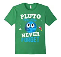 Pluto Never Forge Astronomy Science Space Geek Shirts Forest Green