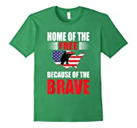 Home Of The Free Because Of The Brave T-shirt Forest Green