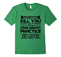Cross Country Cross Country Practice Will Kill You Shirts Forest Green