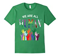 We Are All Human For Pride Transgender, Gay And Pansexual T-shirt Forest Green