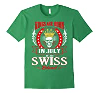 Kings Are Born In July With Swiss Blood Shirts Forest Green