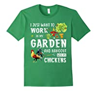 I Just Want To Work In My Garden And Hang Out With Chickens T-shirt Forest Green