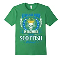 Kings Are Born In December With Scottish Blood Shirts Forest Green