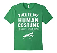 This Is My Halloween Costume I'm Realy Praying Mantis Shirts Forest Green