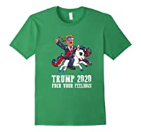 Trump 2020 Fuck Your Feelings American Flag Glasses Unicorn Shirts Forest Green