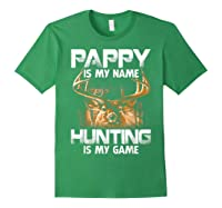 Pappy Is My Name Hunting Is My Game Shirts Forest Green
