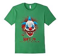 Don't Ya Like Clowns? Scary Horror Clown Halloween Costume T-shirt Forest Green