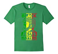 Black Jesus Matters Black History African Colors T-shirt Forest Green