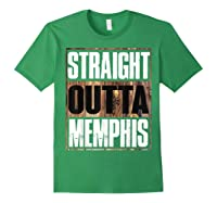 Straight Outta Memphis Tennessee Funny Gift Shirts Forest Green