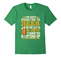 I'm Not Addicted To Beer Funny Beer Addicted Drinking Shirts Forest Green