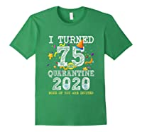 Turned 75 In Quarantine Cute 75th Birthday Gift Shirts Forest Green