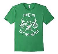 Funny Tattoo Apparel Trust Me I\\\'m A Tattoo Artist T-shirt Forest Green