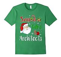 Santa Talks To Architects Christmas Ugly Architects Xmas Shirts Forest Green