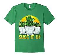 Funny Succ It Up Succulent & Gardening Pun T-shirt Forest Green