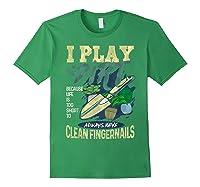 Gardener Pun Play In The Dirt Gardening T-shirt Forest Green