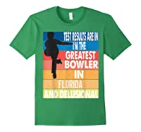 The Greatest Bowler In Florida Bowling Shirts Forest Green