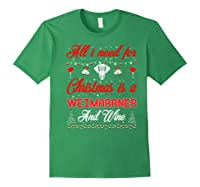 All I Want For Christmas Weimaraner And Wine Gift Premium T-shirt Forest Green