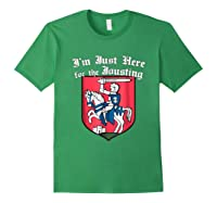 Ren Faire T-shirt Just Here For The Jousting Medieval Tee Forest Green