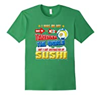On My Way To Takeover The World But I Got Distracted Sushi Premium T-shirt Forest Green