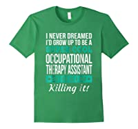 Super Cool Occupational Therapy Assistant T-shirt Funny Gift Forest Green