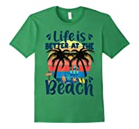 Life Is Better At The Beach Holidays Summer Vacation Ocean Shirts Forest Green
