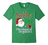 Santa Talks To Mechanical Engineers Christmas Ugly Xmas Shirts Forest Green