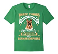 Three Things You Don\\\'t Mess With My German Shepherd T-shirt Forest Green