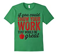 Funny Math Tea If You Could Just Show Your Work Shirts Forest Green