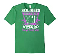 Soldiers Don't Brag Their Wives Do Proud Army Wife Gift Shirts Forest Green