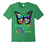 Kindness Butterfly Be Your Own Kind Of Beautiful Shirts Forest Green