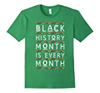 Black History Month Is Every Month African American Pride T-shirt Forest Green