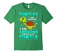 Turtles Are Awesome I'm Awesome I'm A Sea Turtle Beach Shirts Forest Green