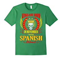 Kings Are Born In November With Spanish Blood Shirts Forest Green