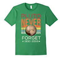Pluto Never Forget 1930 - 2006 Space Vintage Lover Gift T-shirt Forest Green