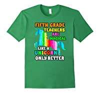 Fifth Grade Teas Are Magical Like A Unicorn Only Better Shirts Forest Green