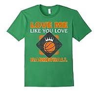 Basketball Love Me Like You Love Sports Shirts Forest Green