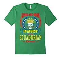 Kings Are Born In August With Ecuadorian Blood Shirts Forest Green