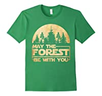 May The Forest Be With You T-shirt Forest Green