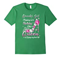 December Girl Stepping Into My Birthday Like A Queen Gifts Shirts Forest Green