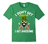 Don't Get Drunk Get Awesome Funny St Patrick's Day Beer Shirts Forest Green