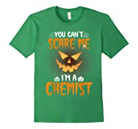 You Can\\\'t Scare Me I\\\'m A Chemist Halloween Shirt T-shirt Forest Green